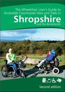 Wheelchair User's Guide to Accessible Countryside Sites in Shropshire 2010